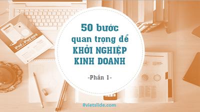 50 bước quan trong để khởi nghiệp kinh doanh – Phần 1
